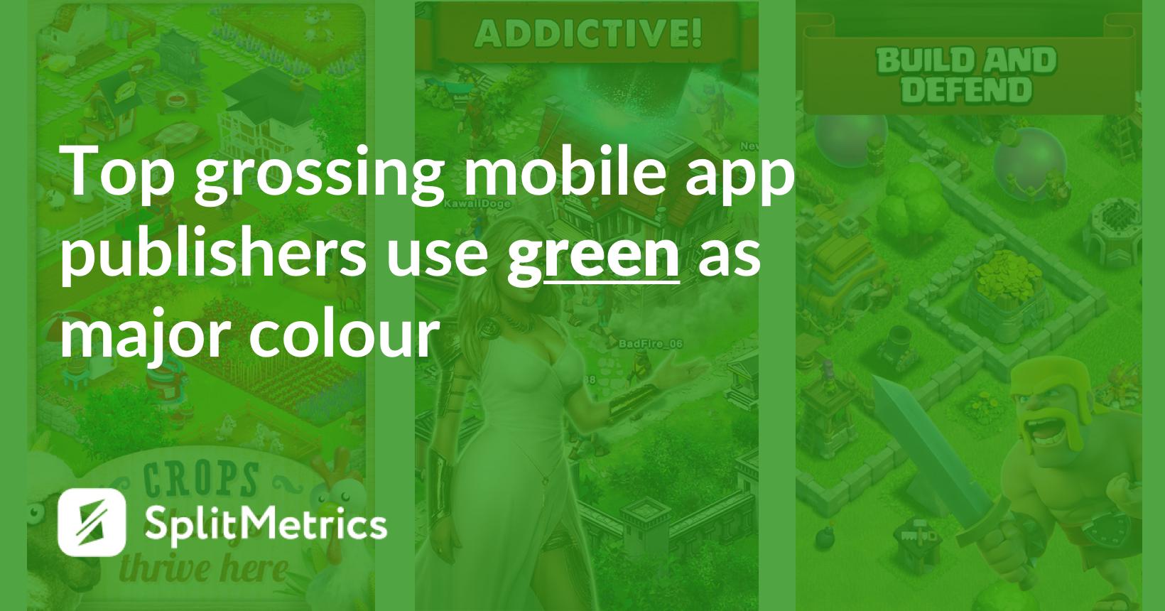 3 top-grossing app publishers splitmetrics green