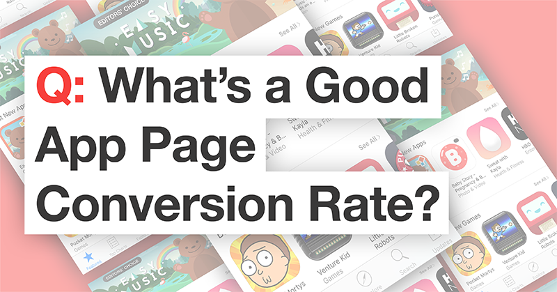 what's a good conversion rate app store PM