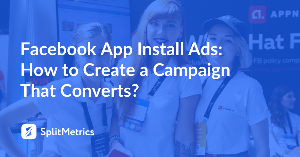 facebook app install ads splitmetrics main