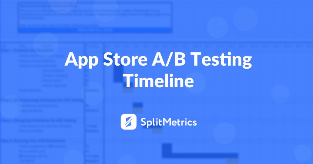 app store ab testing timeline splitmetrics