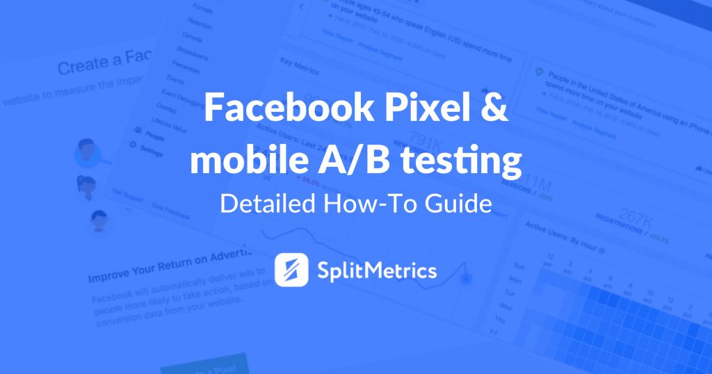 Facebook Pixel guide a_b testing splitmetrics main