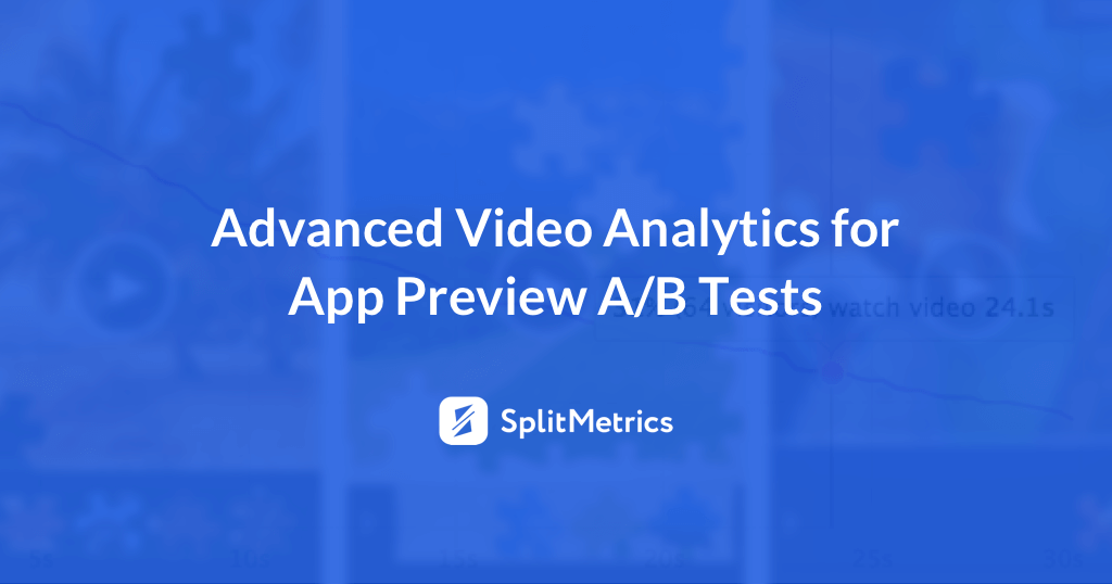 SplitMetrics app preview A/B tests