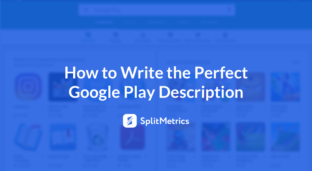 SplitMetrics Google Play description tips