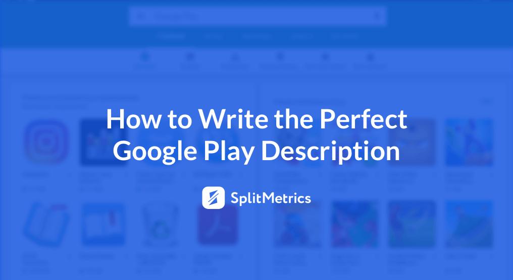 SplitMetrics Google Play description tips