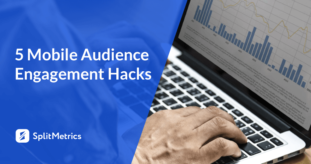 Mobile Audience Engagement Hacks