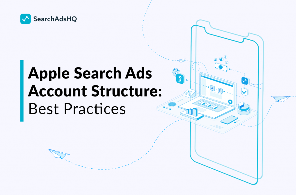 Building Apple Search Ads account structure