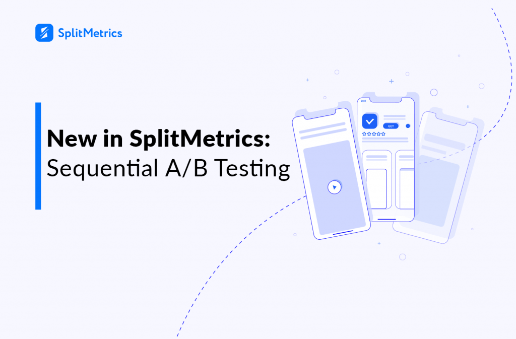 sequential A/B testing in SplitMetrics