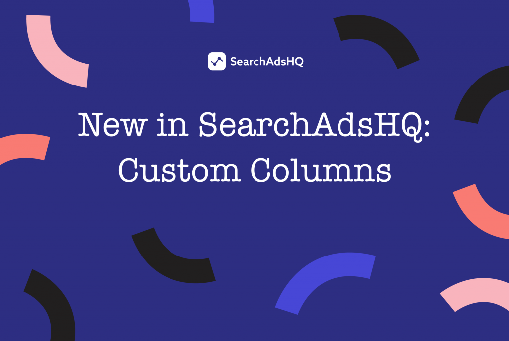 custom columns for apple search ads optimization