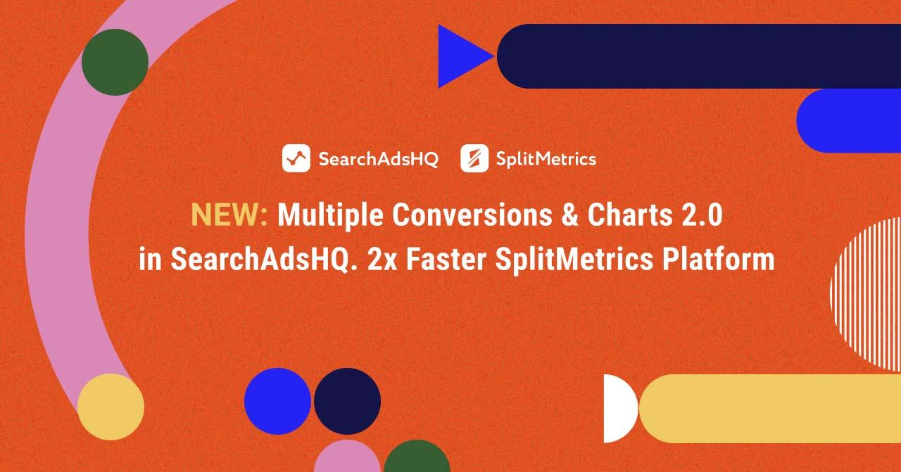SearchAdsHQ and SplitMetrics features April 2020