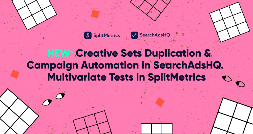 SplitMetrics and SearchAdsHQ features august 2020