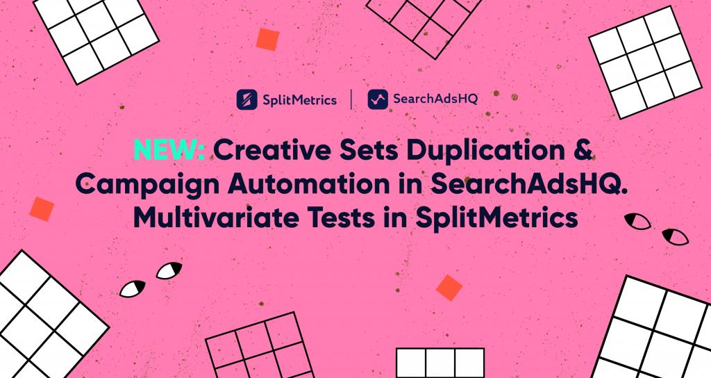 SplitMetrics and SearchAdsHQ features august 2020