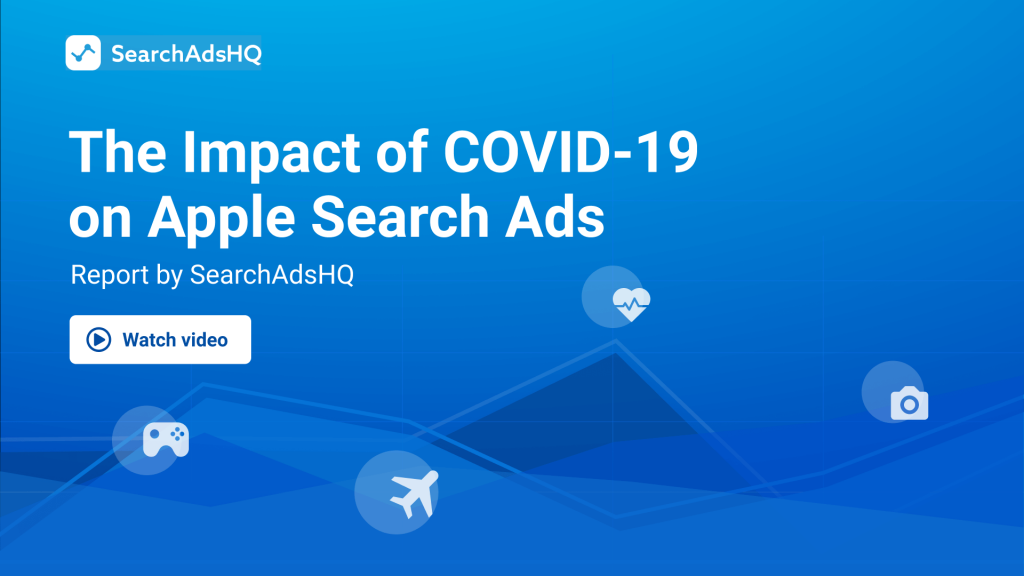 The impact of COVID-19 on Apple Search Ads 2020