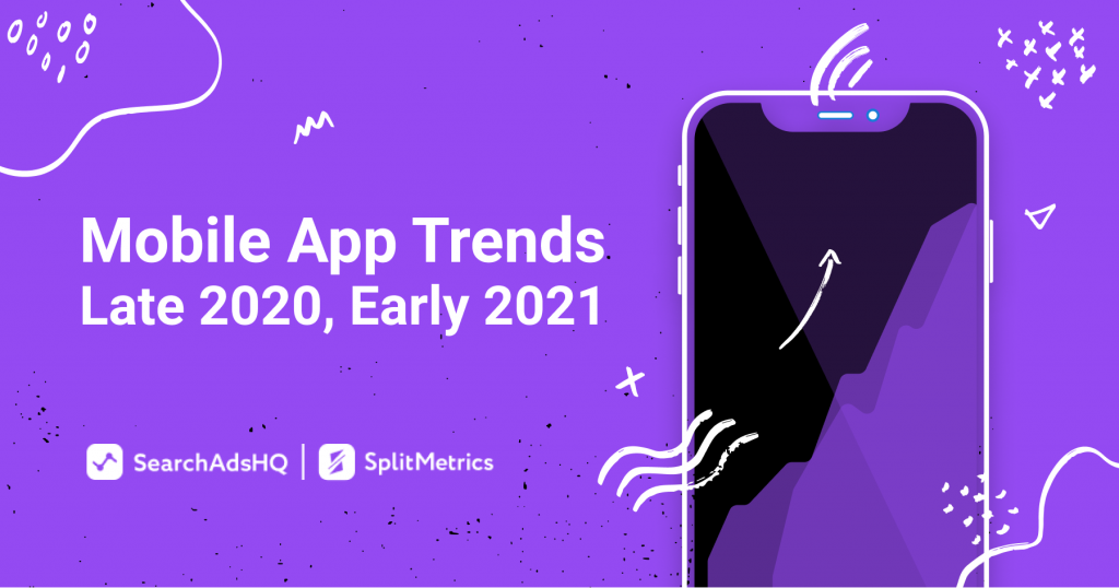 Mobile App Trends 2020-2021